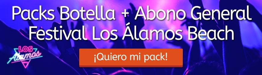 Packs Botella + Abono General Festival Los Álamos Beach